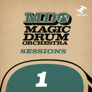 Magic Drum Orchestra Sessions 1 Out Mar.10 2014